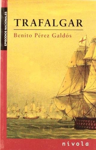 Trafalgar: 1 (Los Episodios Nacionales de Benito Pérez Galdós)