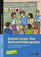 Soziales Lernen: Ueber Streit und Gefuehle sprechen: Praxiserprobtes Uebungsmaterial fuer ein gutes soziales Miteinander (5. bis 10. Klasse)
