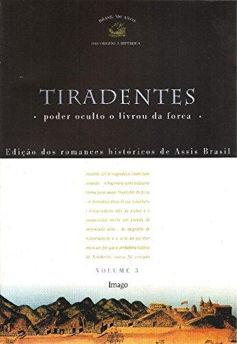 Tiradentes: Poder Oculto o Livrou da Forca (Volume 3)