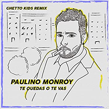 Te Quedas o Te Vas (feat. Ghetto Kids) [Remix]