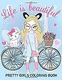 Life Is Beautiful: Color Me Teenage Fun Fashion Design Pretty Girls Coloring Book (Pretty Girls Dancing)