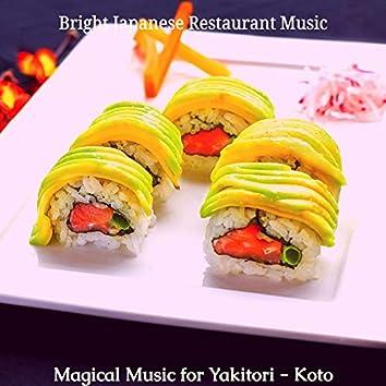 Magical Music for Yakitori - Koto