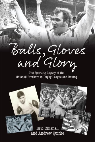 Balls, Gloves and Glory: The Sporting Legacy of the Chisnall Brothers in Rugby League and Boxing (English Edition)