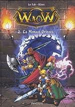 Waow, Tome 2 - La menace Grirocs de Kitex
