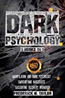 Dark Psychology - 3 Books in 1: Dark Psychology and Manipulation + Empaths and Narcissists + Gaslighting Recovery Workbook