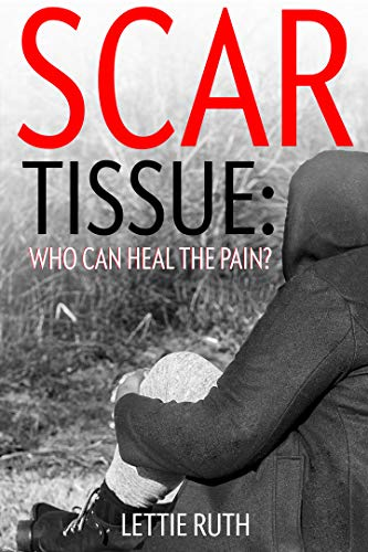Scar Tissue: Who Can Heal The Pain (English Edition)