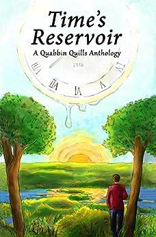 Time's Reservoir (Quabbin Quills Anthology Book 1) by [Steven Michaels, Clare Kirkwood, Mary Owen, Sally Sennott, James Thibeault, Kathy Chencharik, Miryam Williamson, bg Thurston, Charlotte Taylor, elaine reardon]