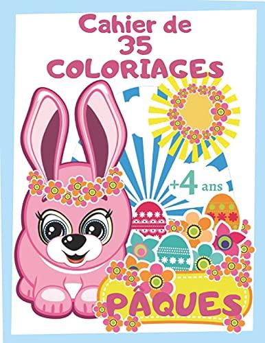Cahier de 35 Coloriages de Pâques   +4 ans: Livre à Colorier pour Enfants et Tout-Petits Préscolaire et Maternelle   Motifs Oeuf et Lapin de Pâques ... Cadeau de Pâques à Offrir avec des Chocolats