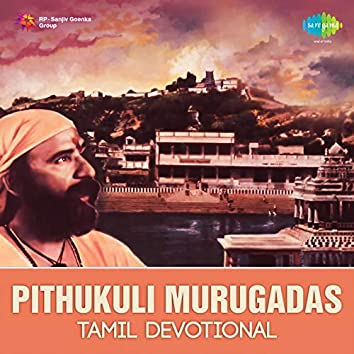 Tamil Devotional - Pithukuli Murugadas