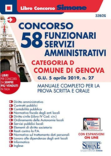 Concorso 58 funzionari amministrativi categoria D (G.U. 5 aprile 2019, n.27). Comune di Genova. Manuale completo per la prova scritta e orale. Con espansione online