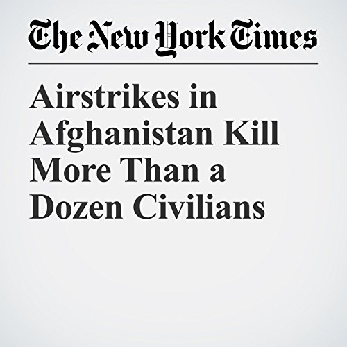 Airstrikes in Afghanistan Kill More Than a Dozen Civilians copertina