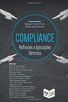 Compliance: reflexões e aplicações setoriais