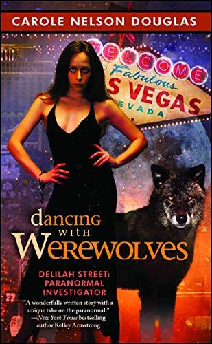Dancing with Werewolves (Delilah Street, Paranormal Investigator)
