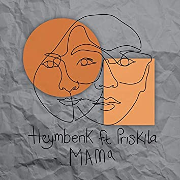 Mama (feat. Priskila)
