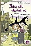 Petronella Apfelmus - Schnattergans und Hexenhaus: Band 6