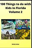 100 Things to do with Kids in Florida: Volume 2