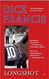 Longshot (A Dick Francis Novel)