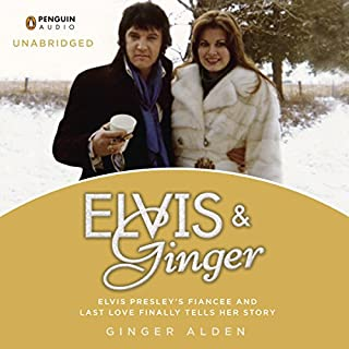 Elvis and Ginger     Elvis Presley's Fiancée and Last Love Finally Tells Her Story              By:                                                                                                                                 Ginger Alden                               Narrated by:                                                                                                                                 Ginger Alden                      Length: 10 hrs and 16 mins     32 ratings     Overall 4.8
