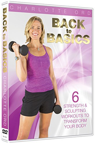 BACK TO BASICS Fitness with Charlotte Ord -6 x 15 minute workouts that focus on 2 major body areas per session