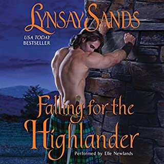 Falling for the Highlander                   Written by:                                                                                                                                 Lynsay Sands                               Narrated by:                                                                                                                                 Elle Newlands                      Length: 9 hrs and 39 mins     9 ratings     Overall 4.6