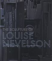 The Sculpture of Louise Nevelson: Constructing a Legend (The Jewish Museum New York CoPublication series (YUP))