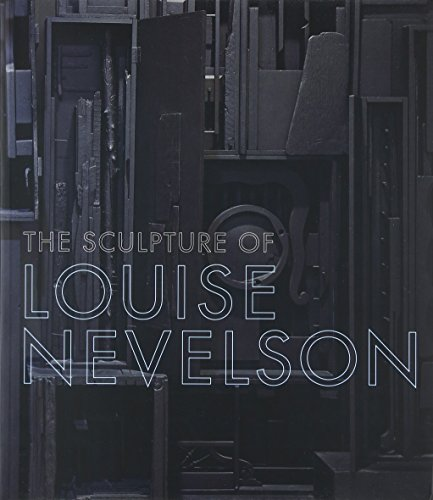 Download The Sculpture of Louise Nevelson: Constructing a Legend 0300160259