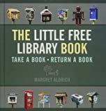 The Little Free Library Book (Books in Action)