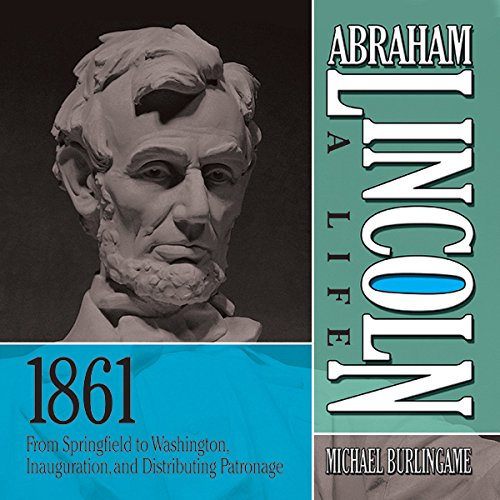 Abraham Lincoln: A Life, 1861 audiobook cover art