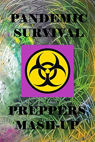 Pandemic - Survival - Preppers Mash-Up by [Christoph Shepherd]