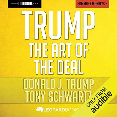 Trump: The Art of the Deal: by Donald J. Trump & Tony Schwartz | Unofficial & Independent Summary & Analysis cover art