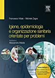 Igiene, epidemiologia e organizzazione sanitaria orientate per problemi