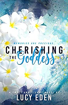 Cherishing The Goddess by [Lucy Eden]