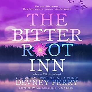 The Bitterroot Inn     Jamison Valley Series              Written by:                                                                                                                                 Devney Perry                               Narrated by:                                                                                                                                 Ava Erickson,                                                                                        Aiden Snow                      Length: 10 hrs and 54 mins     3 ratings     Overall 5.0