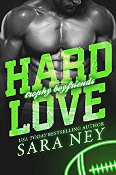 Hard Love (Trophy Boyfriends Book 3) by [Sara Ney]