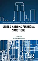 United Nations Financial Sanctions (Routledge Advances in International Relations and Global Politics)