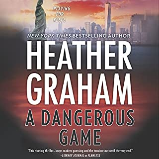 A Dangerous Game     New York Confidential, Book 3              Written by:                                                                                                                                 Heather Graham                               Narrated by:                                                                                                                                 Saskia Maarleveld                      Length: 9 hrs and 30 mins     Not rated yet     Overall 0.0