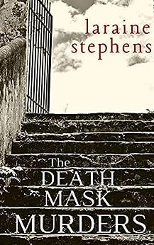 The Death Mask Murders: A Reggie da Costa Mystery by [Laraine Stephens]