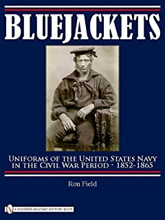Bluejackets: Uniforms of the United States Navy in the Civil War Period, 1852-1865