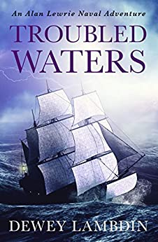 Troubled Waters (The Alan Lewrie Naval Adventures Book 14) by [Dewey Lambdin]