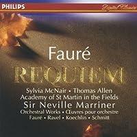 Faure: Requiem - Orchestral Works Faure, Ravel, Koechlin, Schmitt