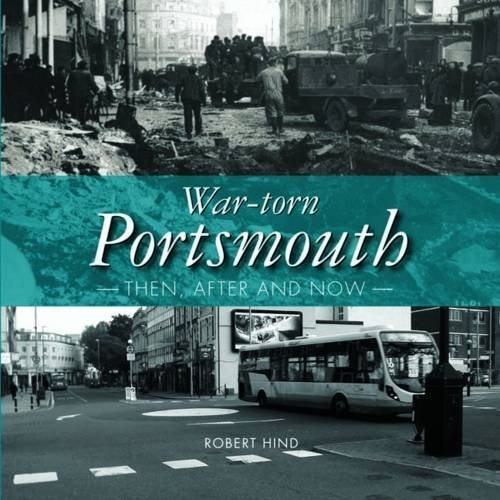 War-Torn Portsmouth: Then, After and Now