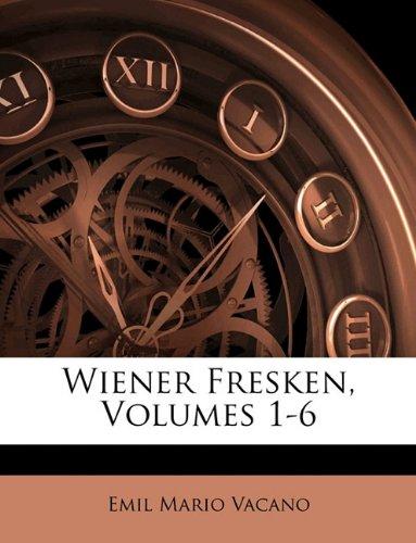 Wiener Fresken, Volumes 1-6
