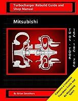 Mitsubishi TD05/TD06 16G, 18G, and 20G: Turbo Rebuild Guide and Shop Manual