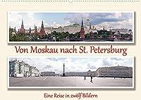 Von Moskau nach St. PetersburgAT-Version (Wandkalender 2022 DIN A2 quer): Eine Reise in zwoelf Bildern (Monatskalender, 14 Seiten )