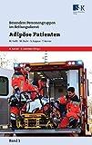 Adipöse Patienten (Besondere Personengruppen im Rettungsdienst (BePeRD)) - Harald Karutz