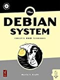 The Debian System: Concepts and Techniques