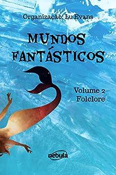 Folclore: Coleção Mundos Fantásticos - Volume 2 por [Lu Evans]