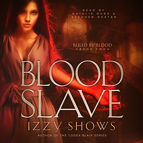 Blood Slave: Ruled by Blood, Book 2 audiobook cover art