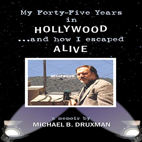 My Forty-Five Years in Hollywood and How I Escaped Alive cover art