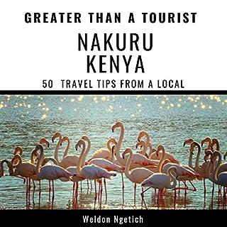 Greater Than a Tourist: Nakuru Kenya cover art